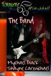 The Band - Mychael Black, Shayne Carmichael