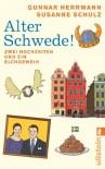 Alter Schwede!: Zwei Hochzeiten und ein Elchgeweih - Gunnar Herrmann, Susanne Schulz