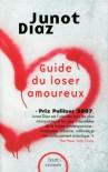 Guide du loser amoureux - Junot Díaz, Stéphane Roques