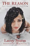The Reason: How I Discovered a Life Worth Living - Lacey Sturm