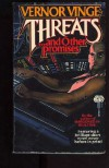 Threats... and Other Promises - Vernor Vinge