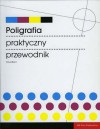 Poligrafia. Praktyczny Przewodnik - David Bann