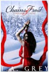 Chains of Frost (The Bellum Sister's 1) - T.A. Grey