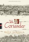 Ich, Coriander - Sally Gardner