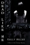 Dead Like Me - Kelly    Miller