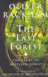 The Last Forest: Story of Hatfield Forest - Oliver Rackham