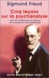 Cinq leçons sur la psychanalyse (Poche) - Sigmund Freud