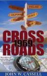 Crossroads: 1969 (Cassell Faction Trilogy) - John W. Cassell