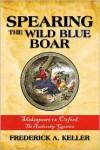 Spearing The Wild Blue Boar - Frederick A. Keller