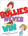 Bullies Never Win - Margery Cuyler, Arthur Howard