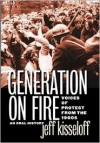 Generation on Fire: Voices of Protest from the 1960s, An Oral History - Jeff Kisseloff