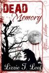 Dead Memory - Lizzie T. Leaf