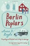 Berlin Poplars - Anne B. Ragde
