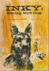 Inky: Seeing Eye Dog - Elizabeth P. Heppner