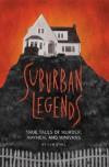 Suburban Legends: True Tales of Murder, Mayhem, and Minivans - Sam Stall