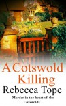 A Cotswold Killing (Cotswolds Mystery 1) - Rebecca Tope
