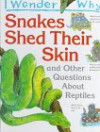I Wonder Why Snakes Shed Their Skins and Other Questions About Reptiles - Amanda O'Neill