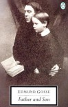 Father and Son: A Study of Two Temperaments (Penguin Twentieth-Century Classics) - Edmund Gosse, Peter Abbs