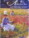 American Impressionist Masterpieces - Lisa N. Peters