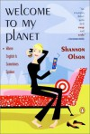 Welcome to My Planet : Where English Is Sometimes Spoken - Shannon Olson