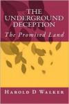 The Underground Deception - Harold D Walker