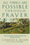 All Things Are Possible Through Prayer: The Faith-Filled Guidebook That Can Change Your Life - Charles L. Allen
