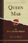 Queen Mab (Classic Reprint) - Percy Bysshe Shelley