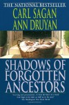 Shadows of Forgotten Ancestors - Carl Sagan, Ann Druyan