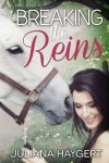 Breaking the Reins - Juliana Haygert