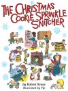 The Christmas Cookie Sprinkle Snitcher - Robert Kraus, Virgil Franklin Partch, Vip