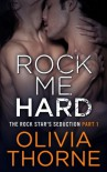 Rock Me Hard - Olivia Thorne