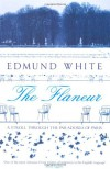 The Flaneur - Edmund White