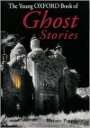 The Young Oxford Book of Ghost Stories - Dennis Pepper, Oxford University Press