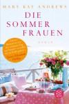 Die Sommerfrauen: Roman - Mary Kay Andrews