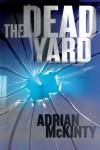 The Dead Yard (Michael Forsythe #2) - Adrian McKinty