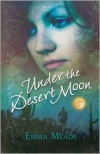 Under the Desert Moon - Emma Meade