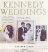 Kennedy Weddings : A Family Album - Doris Kearns Goodwin;Jay Mulvaney