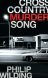 Cross Country Murder Song - Philip Wilding