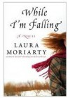 While I'm Falling - Laura Moriarty