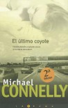 El último coyote  - Michael Connelly