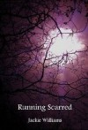 Running Scarred - Jackie Williams
