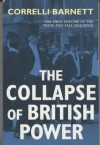 The Collapse of British Power (Pride & Fall Sequence) - Correlli Barnett