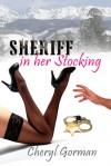 Sheriff In Her Stocking - Cheryl Gorman