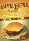 Hamburgers and Fries - John T. Edge