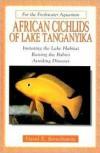African Cichlids of Lake Tanganyika (For the Freshwater Aquarium) - David E. Boruchowitz