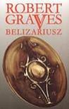 Belizariusz - Robert Graves