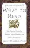 What to Read, Revised Edition: The Essential Guide for Reading Group Members and Other Book Lovers - Mickey Pearlman