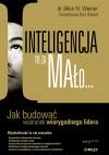 Inteligencja to za mało...Jak budować wizerunek wiarygodnego lidera - Allen N. Weiner, Don Robert