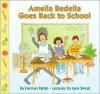 Amelia Bedelia Goes Back to School - Herman Parish,  Lynn Sweat (Illustrator)