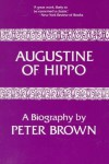 Augustine of Hippo: A Biography - Peter R.L. Brown